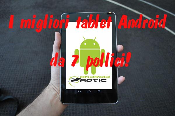 Tablet android da 7 pollici i migliori sul mercato - I migliori cellulari sul mercato ...