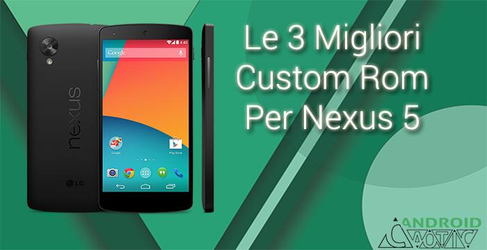 Le 3 migliori custom Rom per Nexus 5