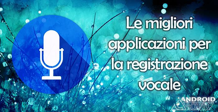 migliori applicazioni registratore vocale