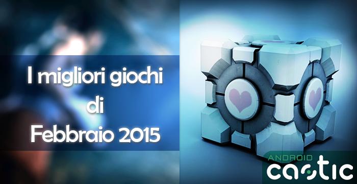 Migliori giochi Android Febbraio 2015