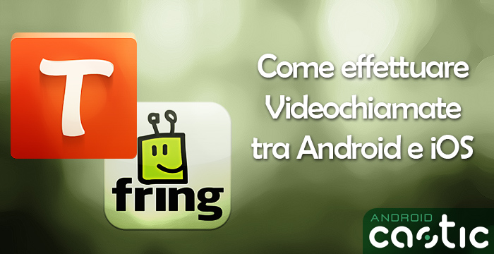 videochiamate android ios