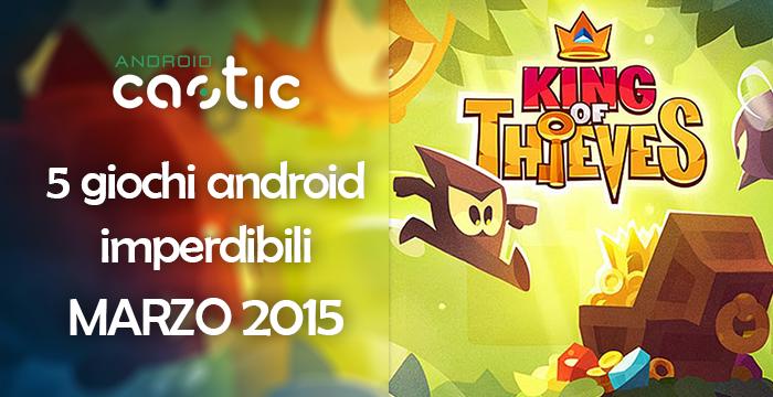 Giochi android imperdibili marzo 2015