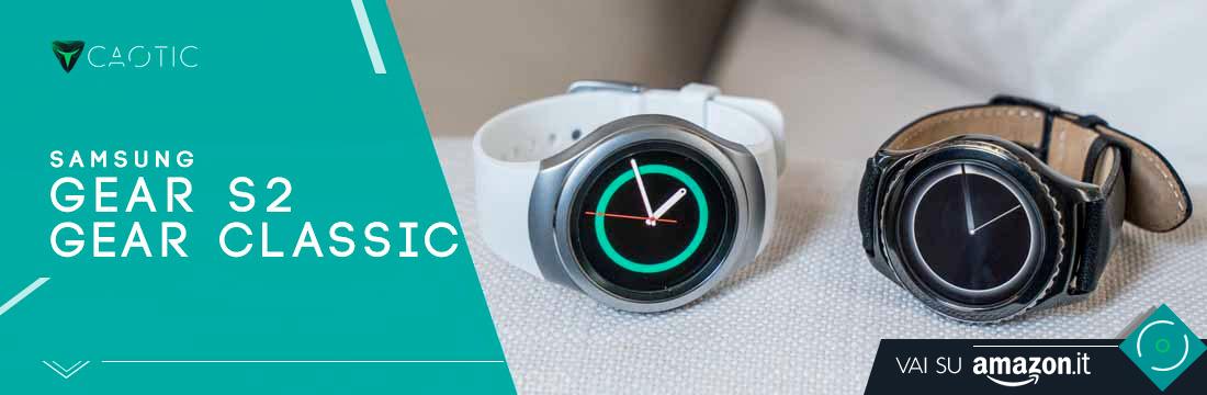 Migliori smartwatch: Samsung Gear S2 e Samsung Gear S2 Classic