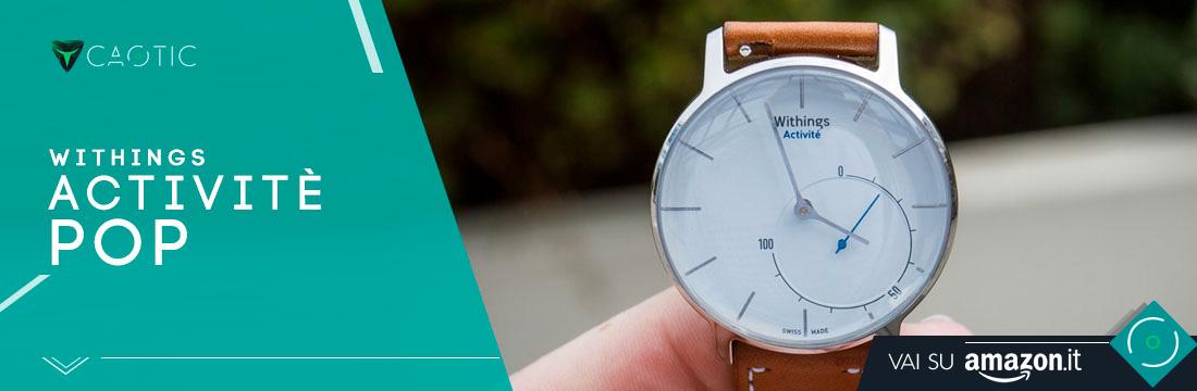 Migliori smartwatch: Withings Activitè Pop
