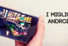 Migliori giochi Android