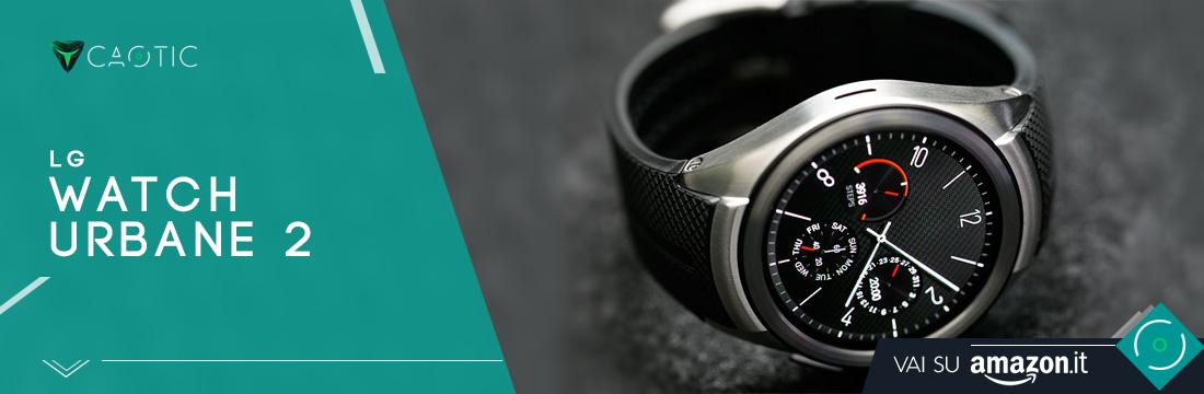 Migliori smartwatch: LG Watch Urbane 2