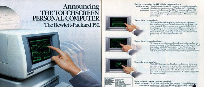L'HP 150 fu uno dei primi Personal Computer che introdusse la tecnologia touch screen già nel 1982.