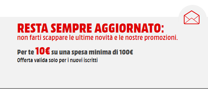 Ulteriore sconto di 10€ con la newsletter Mediaworld