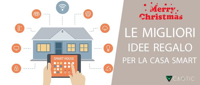 Natale 2017 migliori idee regalo hi-tech casa smart
