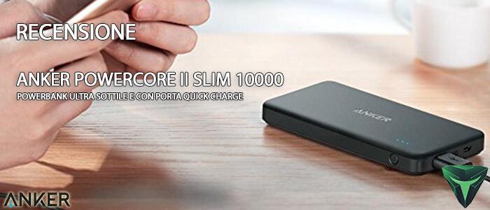 Anker PowerCore II Slim 10000 recensione
