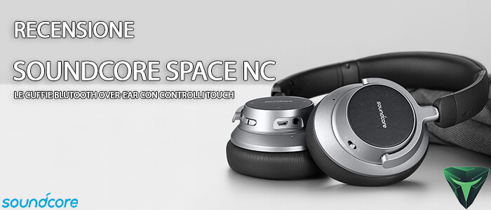 Soundcore Space NC  le cuffie Bluetooth di Anker con comandi touch e  performance audio top  117e7bb3d823